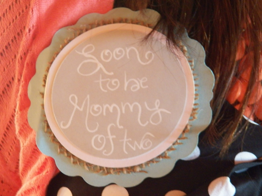 "Button for the ""Soon to Be Mommy of Two!"" made by Let's Get Decorative."